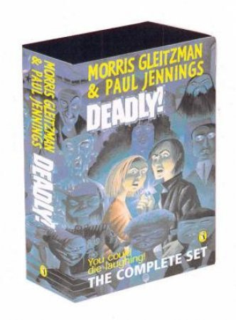 Deadly!: The Complete Set by Morris Gleitzman & Paul Jennings