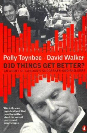 Did Things Get Better? by Polly Toynbee