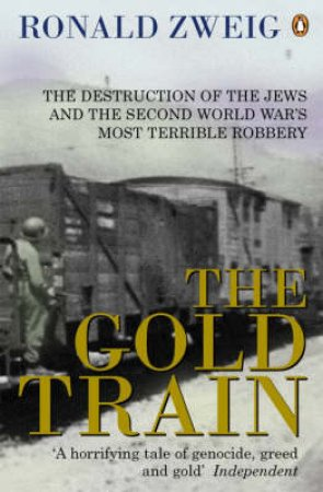 The Gold Train by Ronald Zweig