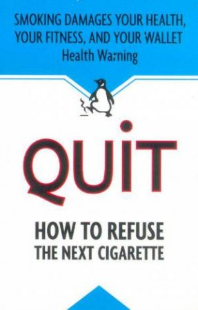 Quit: How To Refuse The Next Cigarette by Adderley Group The