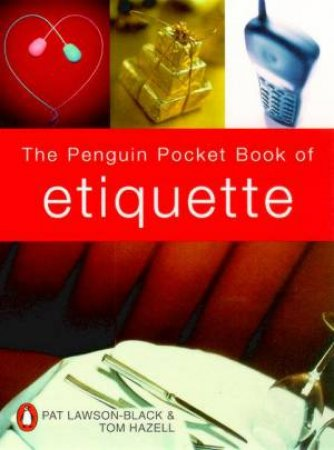 The Penguin Pocket Book Of Etiquette by Pat Lawson-Black