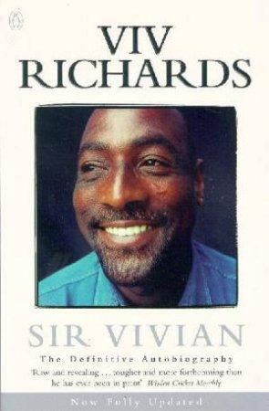 Sir Vivian: The Definitive Autobiography by Viv Richards
