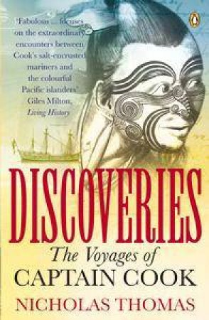 Discoveries: The Voyages Of Captain Cook by Nicholas Thomas