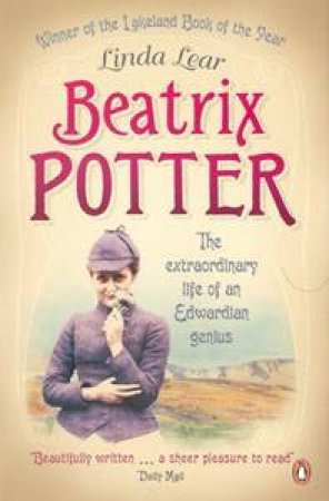 Beatrix Potter: The Extraordinary Life Of A Victorian Genius by Linda Lear