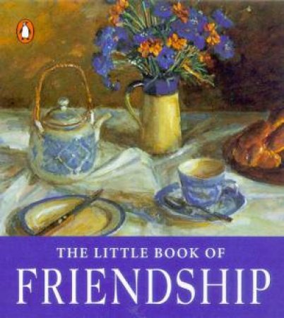 The Little Book Of Friendship by Anon