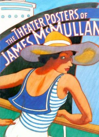 The Theater Posters Of James McMullan by James Mcmullan