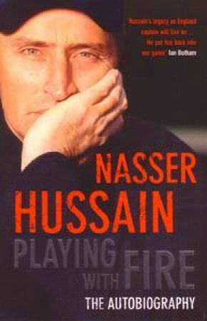 Playing With Fire by Nasser Hussain