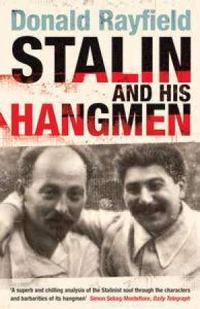 Stalin & His Hangmen by Donald Rayfield