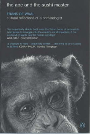 The Ape And The Sushi Master: Cultural Reflections By A Primatologist by Frans De Waal
