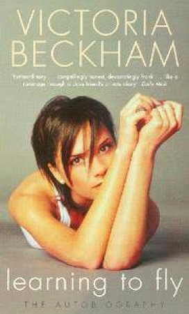 Victoria Beckham: Learning To Fly by Victoria Beckham