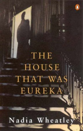The House That Was Eureka by Nadia Wheatley