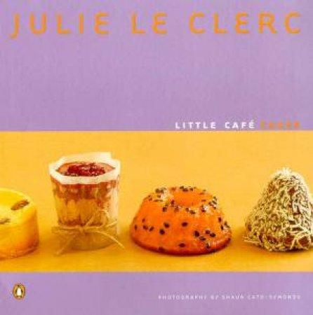 Little Cafe Cakes by Julie Le Clerc
