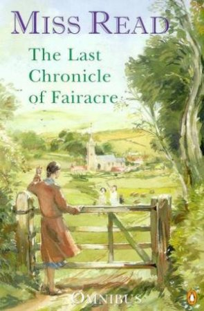 The Last Chronicle Of Fairacre by Miss Read