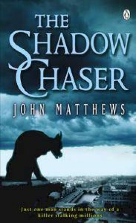The Shadow Chaser by John Matthews