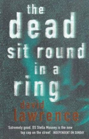 The Dead Sit Round In A Ring by David Lawrence