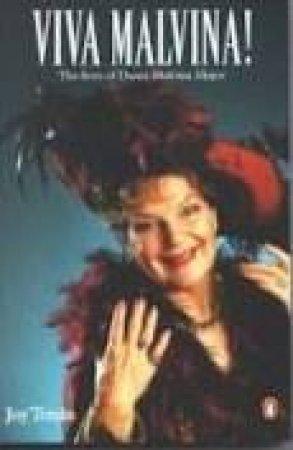 Viva Malvina: The Lives Of Dame Malvina Major by Joy Tonks