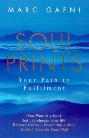 Soul Prints: Your Path To Fulfilment by Marc Gafni