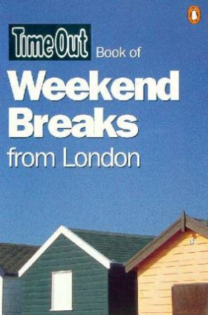 Time Out Book Of Weekend Breaks From London by Jonathan Cox