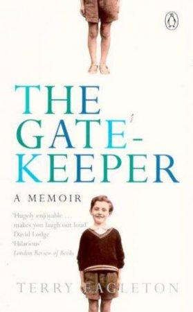 The Gatekeeper: A Memoir by Terry Eagleton