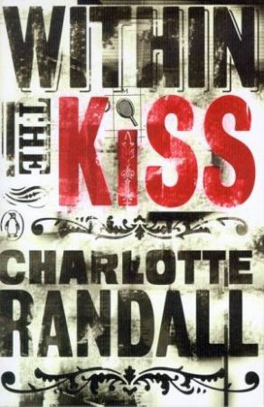 Within The Kiss by Charlotte Randall