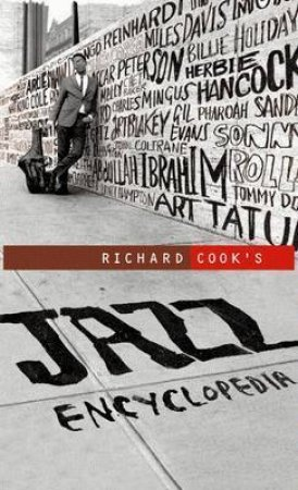 Richard Cook's Jazz Encyclopedia by Richard Cook