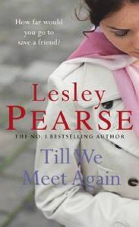Till We Meet Again by Lesley Pearse