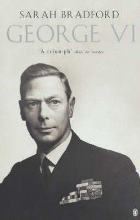 George VI by Sarah Bradford