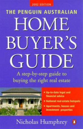 The Penguin Australian Home Buyer's Guide 2002 by Nicholas Humphrey