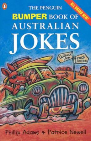The Penguin Bumper Book Of Australian Jokes by Phillip Addams & Patrice Newell
