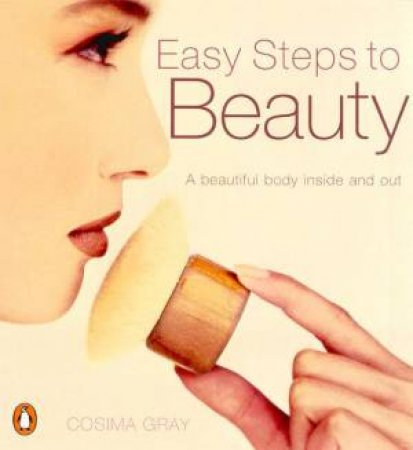 Easy Steps To Beauty by Cosima Gray