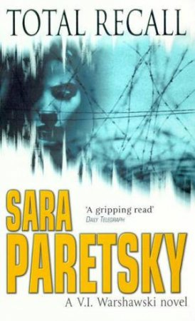 A V.I. Warshawski Novel: Total Recall by Sara Paretsky