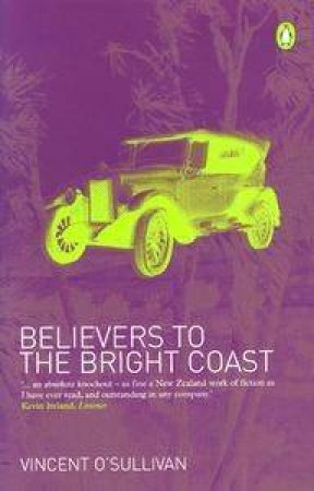 Believers To The Bright Coast by Vincent O'Sullivan