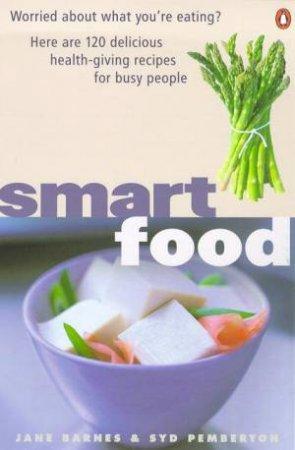 Smart Food by Jane Barnes & Syd Pemberton