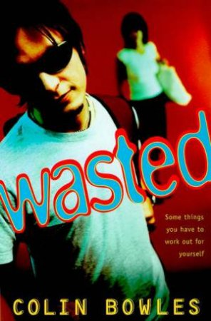 Wasted by Colin Bowles