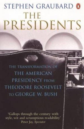 The Presidents by Stephen Graubard