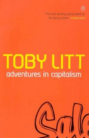 Adventures In Capitalism by Toby Litt