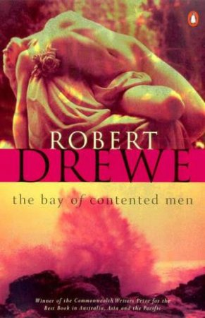 The Bay Of Contented Men by Robert Drewe