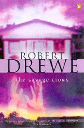 The Savage Crows by Robert Drewe