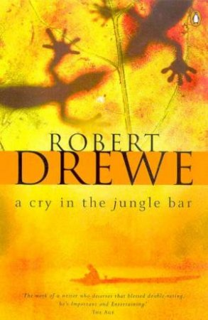 A Cry In The Jungle Bar by Robert Drewe