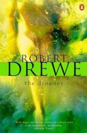 The Drowner by Robert Drewe