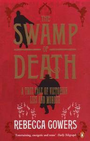 The Swamp Of Death by Rebecca Gowers