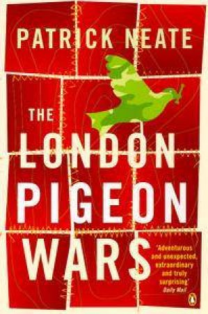 London Pigeon Wars by Patrick Neate