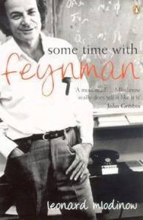 Some Time With Feynman by Leonard Mlodinow