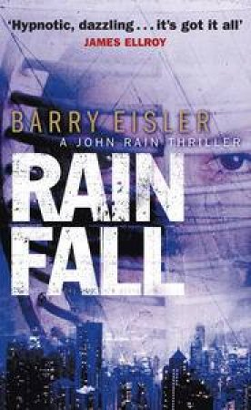 A John Rain Novel: Rain Fall by Barry Eisler