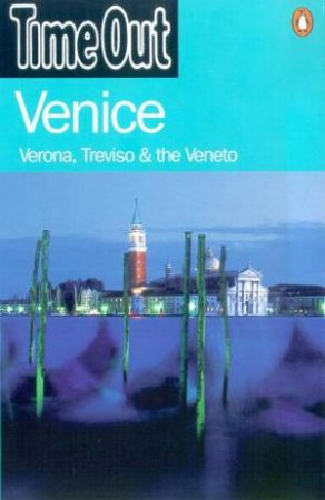 Time Out Guide To Venice: Verona, Treviso & The Veneto - 2 ed by Various