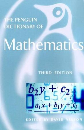 The Penguin Dictionary Of Mathematics by David Nelson