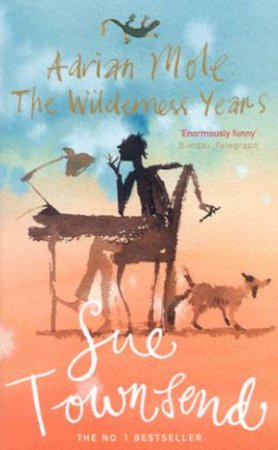 Adrian Mole: The Wilderness Years by Sue Townsend