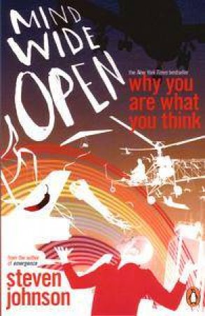 Mind Wide Open: Why You Are What You Think by Steven Johnson