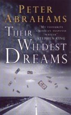 The Wildest Dreams by Peter Abrahams
