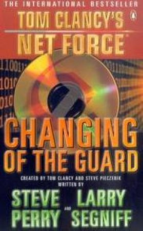Changing Of The Guard by Tom Clancy & Steve Perry & Larry Segniff